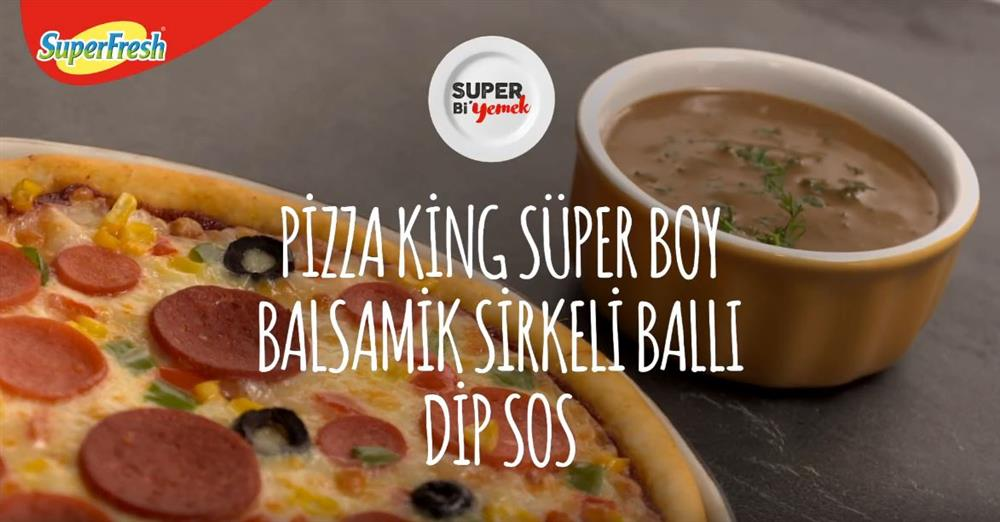Pizza King Süper Boy ve Balsamik Sirkeli Ballı Dip sos